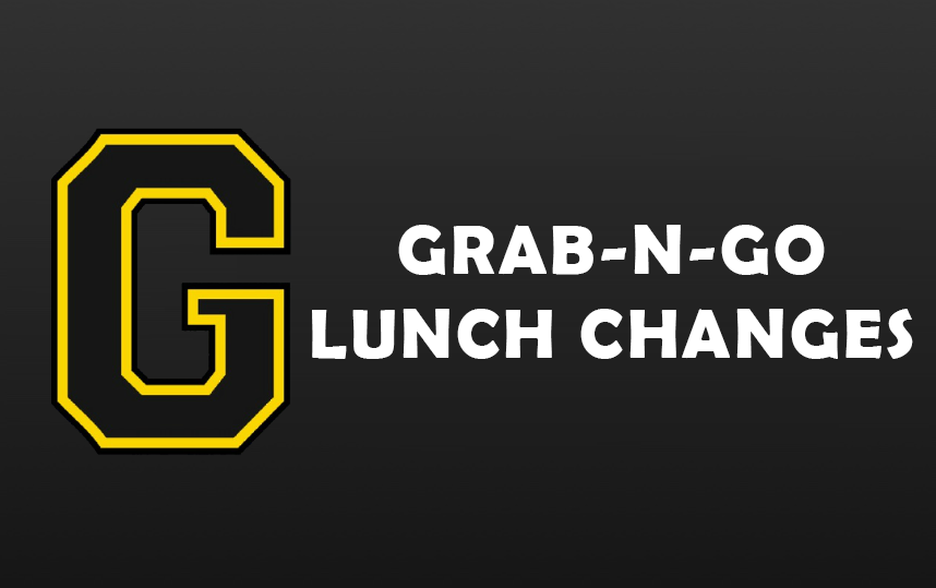 GRAB-N-GO LUNCH CHANGES