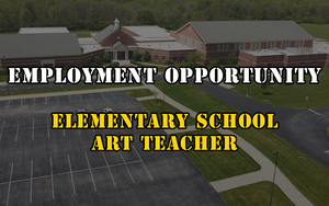 Employment Opportunity - Elementary School Art Teacher