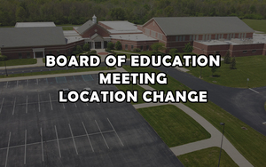 Board of Education Meeting Location Change