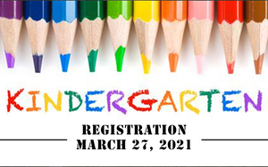 Kindergarten Registration - March 27, 2021