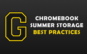 Chromebook Summer Storage - Best Practices