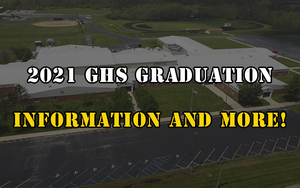 2021 GHS Graduation Information and More!