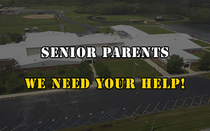 Senior Parents ~ WE NEED YOUR HELP!