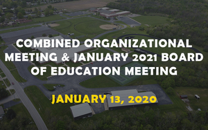 Notice of Combined Organizational Meeting & January 2021 Board of Education Meeting