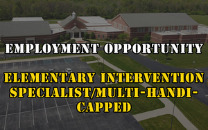 Employment Opportunity - Elementary Intervention Specialist/Multi-Handicapped